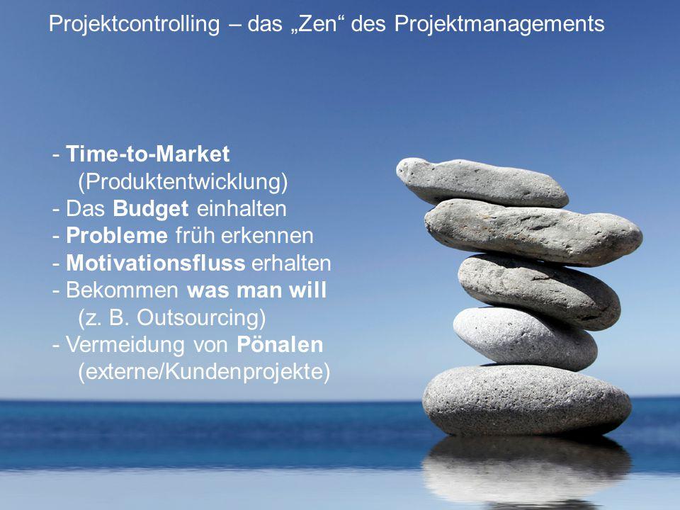 """Projektcontrolling – das """"Zen"""" des Projektmanagements - Time-to-Market (Produktentwicklung) - Das Budget einhalten - Probleme früh erkennen - Motivati"""