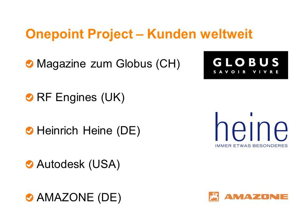 Onepoint Project – Kunden weltweit Magazine zum Globus (CH) RF Engines (UK) Heinrich Heine (DE) Autodesk (USA) AMAZONE (DE)