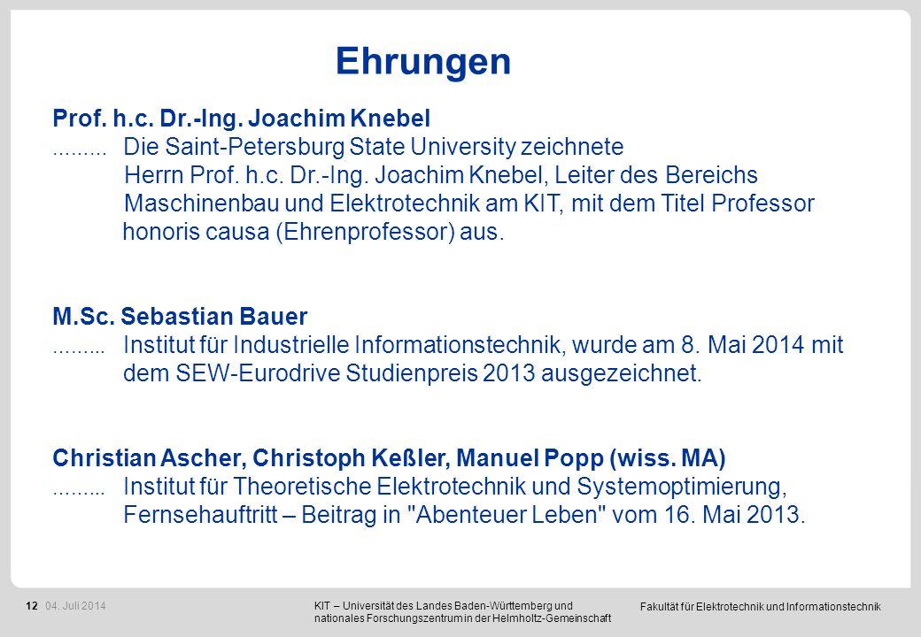 Fakultät für Elektrotechnik und Informationstechnik 12 Ehrungen Prof. h.c. Dr.-Ing. Joachim Knebel ……… Die Saint-Petersburg State University zeichnete