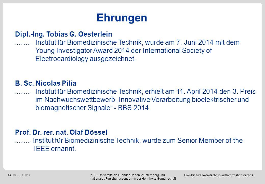 Fakultät für Elektrotechnik und Informationstechnik 13 Ehrungen Dipl.-Ing. Tobias G. Oesterlein ……… Institut für Biomedizinische Technik, wurde am 7.