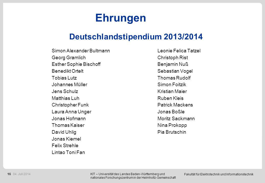 Fakultät für Elektrotechnik und Informationstechnik 16 Ehrungen Deutschlandstipendium 2013/2014 KIT – Universität des Landes Baden-Württemberg und nat