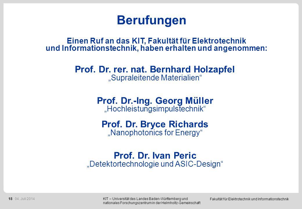 """Fakultät für Elektrotechnik und Informationstechnik 18 Prof. Dr. rer. nat. Bernhard Holzapfel """"Supraleitende Materialien"""" Prof. Dr.-Ing. Georg Müller"""