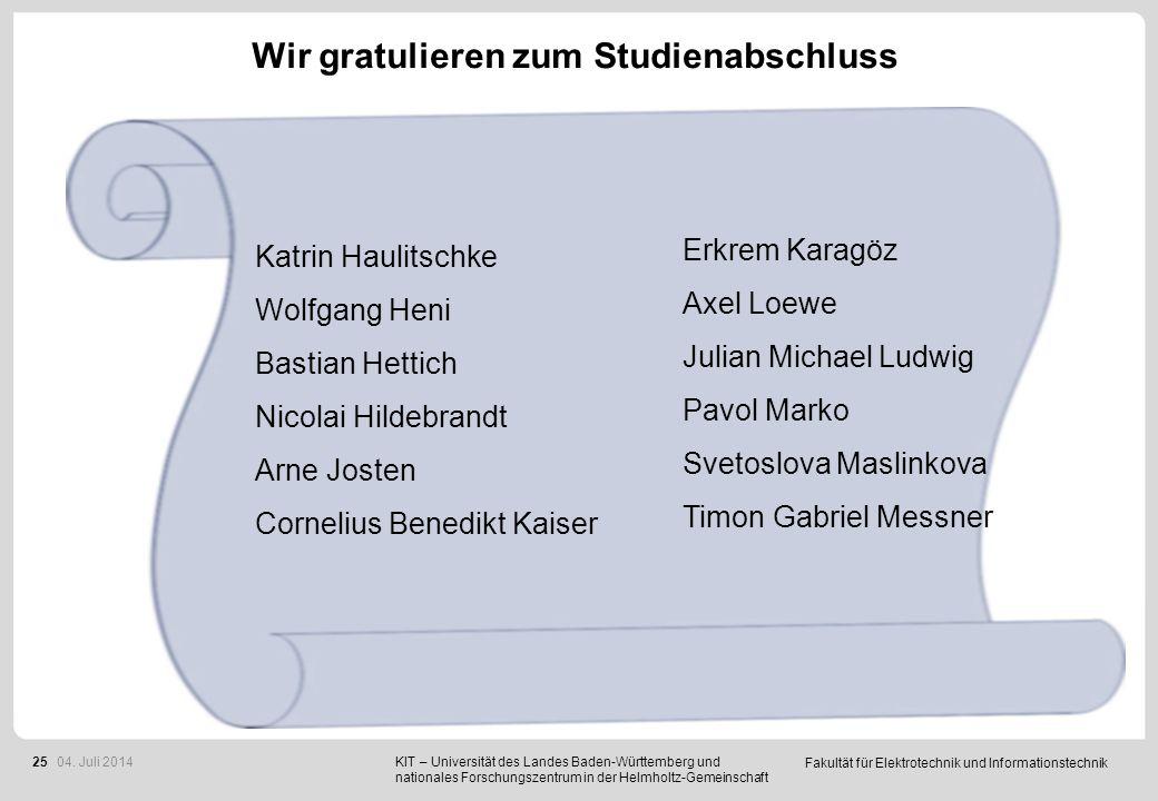 Fakultät für Elektrotechnik und Informationstechnik 25 Wir gratulieren zum Studienabschluss KIT – Universität des Landes Baden-Württemberg und nationa