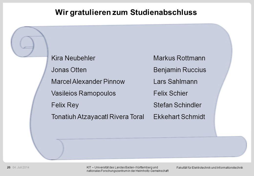Fakultät für Elektrotechnik und Informationstechnik 26 Wir gratulieren zum Studienabschluss KIT – Universität des Landes Baden-Württemberg und nationa