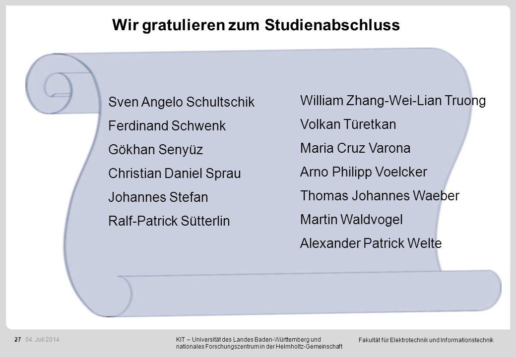 Fakultät für Elektrotechnik und Informationstechnik 27 Wir gratulieren zum Studienabschluss KIT – Universität des Landes Baden-Württemberg und nationa