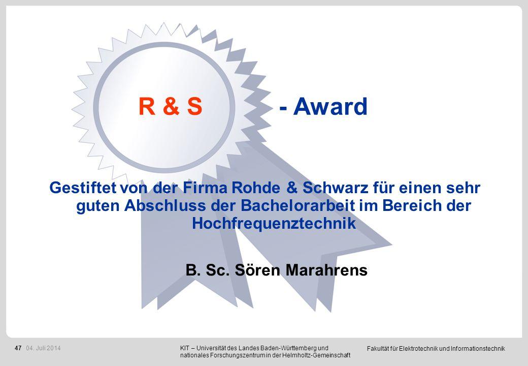 Fakultät für Elektrotechnik und Informationstechnik 47 R & S - Award B. Sc. Sören Marahrens Gestiftet von der Firma Rohde & Schwarz für einen sehr gut