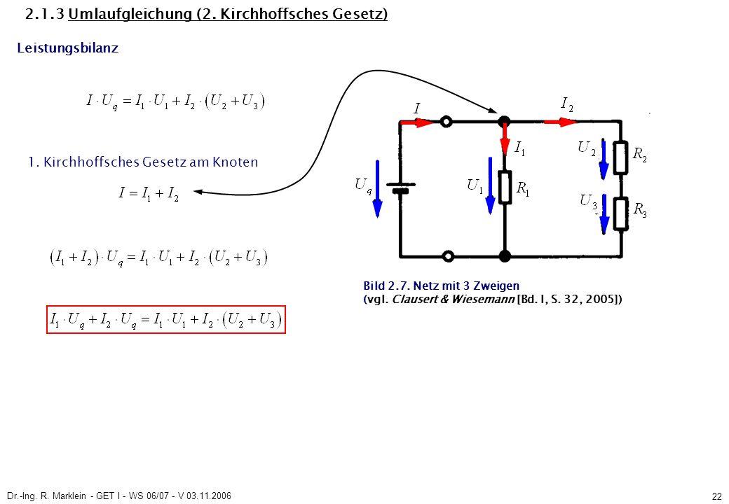 Dr.-Ing. R. Marklein - GET I - WS 06/07 - V 03.11.2006 22 Bild 2.7. Netz mit 3 Zweigen (vgl. Clausert & Wiesemann [Bd. I, S. 32, 2005]) 2.1.3 Umlaufgl