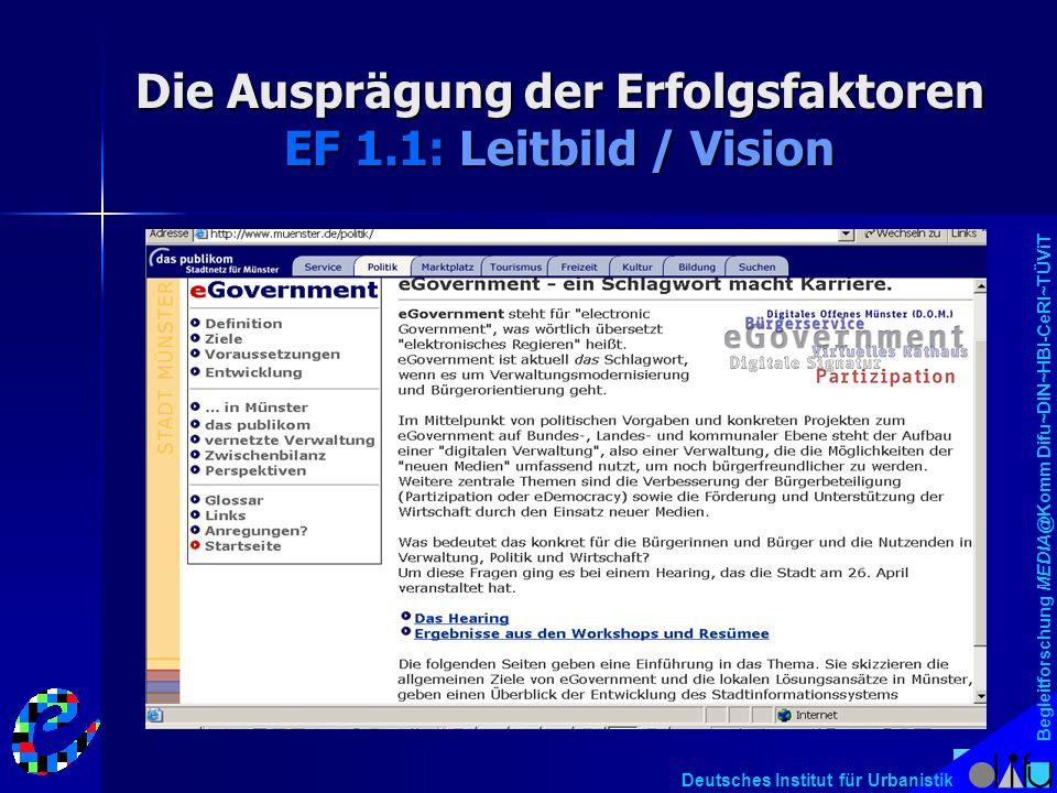 Begleitforschung MEDIA@Komm Difu~DIN~HBI-CeRI~TÜViT Deutsches Institut für Urbanistik Die Ausprägung der Erfolgsfaktoren EF 1.1: Leitbild / Vision