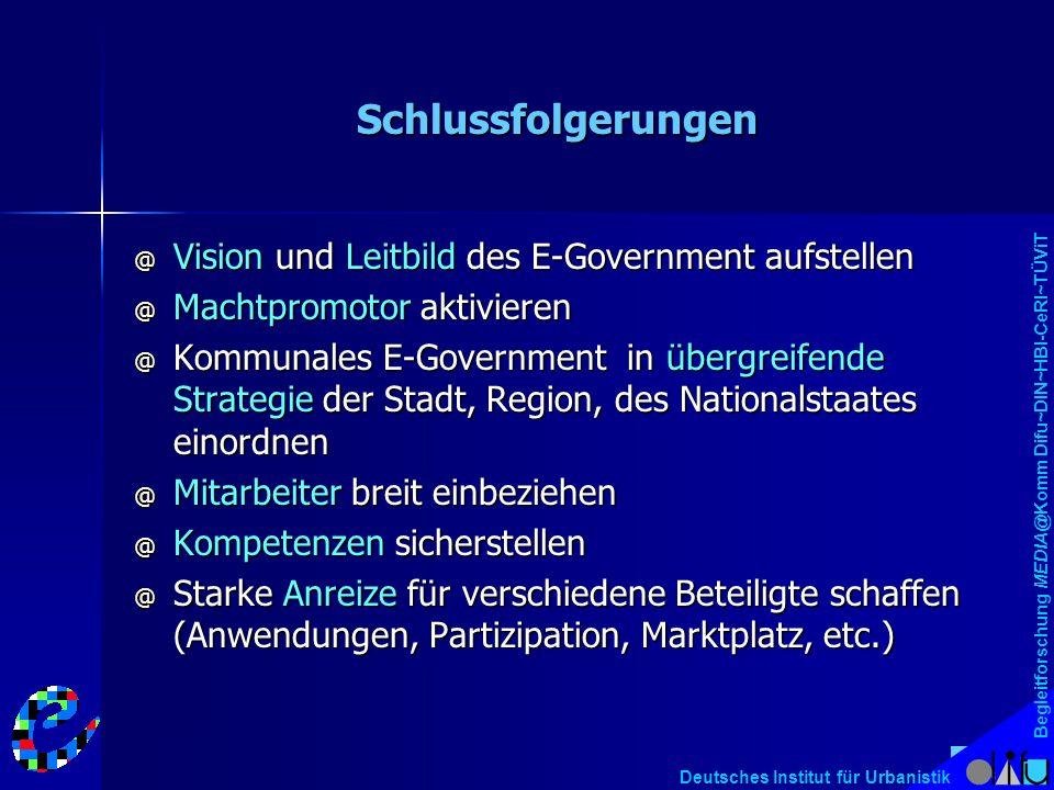Begleitforschung MEDIA@Komm Difu~DIN~HBI-CeRI~TÜViT Deutsches Institut für Urbanistik Schlussfolgerungen @ Vision und Leitbild des E-Government aufste