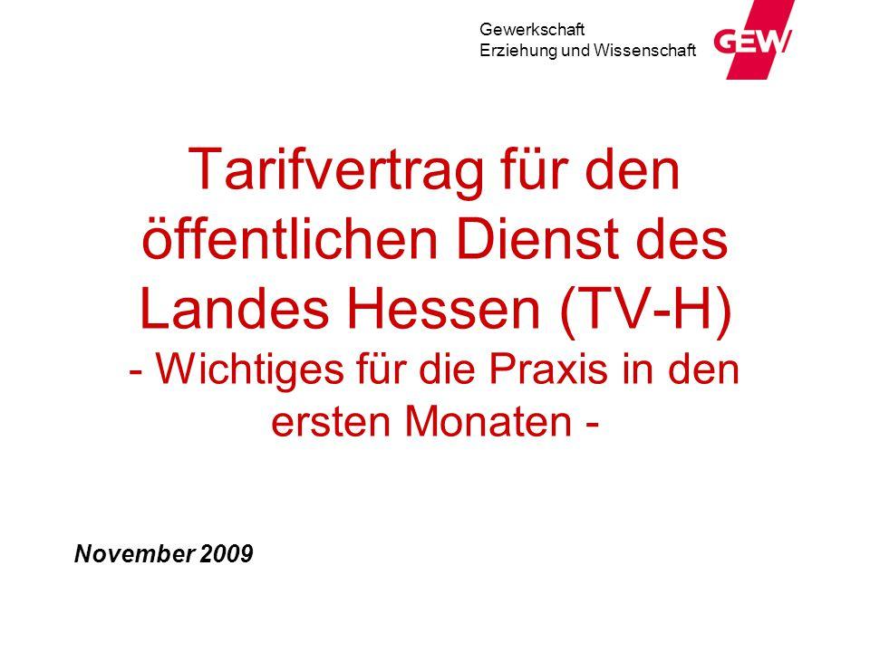 Gewerkschaft Erziehung und Wissenschaft Tarifvertrag für den öffentlichen Dienst des Landes Hessen (TV-H) - Wichtiges für die Praxis in den ersten Mon