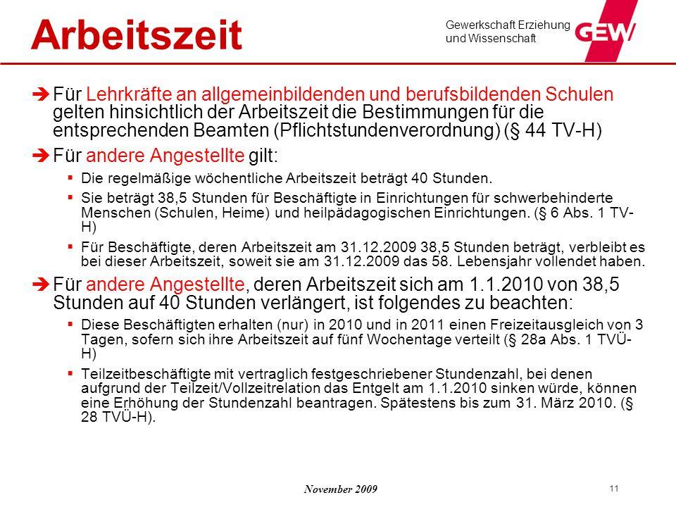 November 2009 Gewerkschaft Erziehung und Wissenschaft 11 Arbeitszeit  Für Lehrkräfte an allgemeinbildenden und berufsbildenden Schulen gelten hinsich