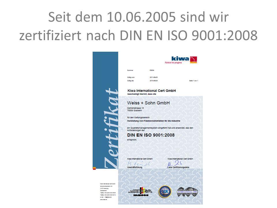 Seit dem 10.06.2005 sind wir zertifiziert nach DIN EN ISO 9001:2008