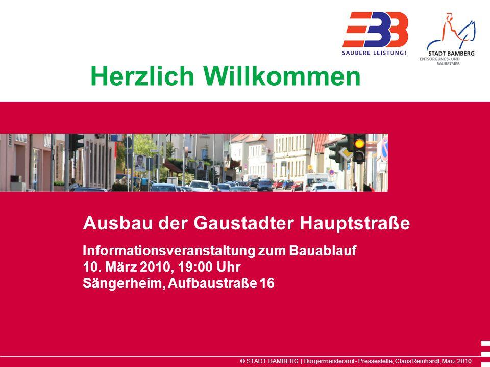© STADT BAMBERG | Bürgermeisteramt - Pressestelle, März 2010 1 von 16 Herzlich Willkommen Hier kann ein Bild(ausschnitt) eingefügt werden Ausbau der Gaustadter Hauptstraße Informationsveranstaltung zum Bauablauf 10.