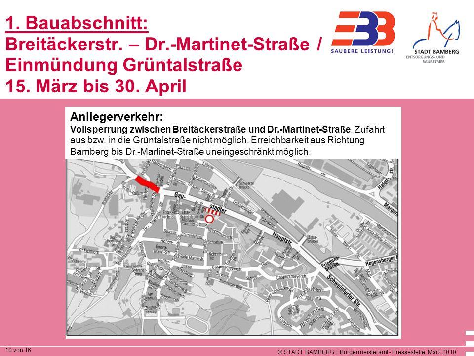 © STADT BAMBERG | Bürgermeisteramt - Pressestelle, März 2010 10 von 16 1. Bauabschnitt: Breitäckerstr. – Dr.-Martinet-Straße / Einmündung Grüntalstraß