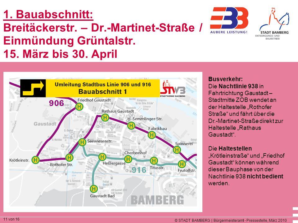 © STADT BAMBERG | Bürgermeisteramt - Pressestelle, März 2010 11 von 16 1. Bauabschnitt: Breitäckerstr. – Dr.-Martinet-Straße / Einmündung Grüntalstr.