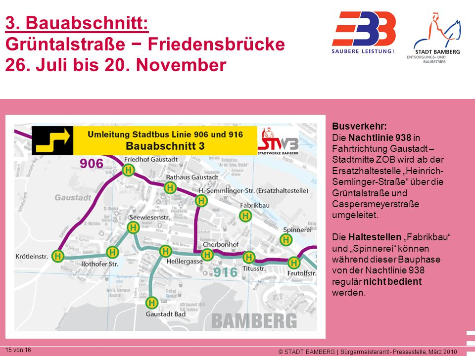 © STADT BAMBERG | Bürgermeisteramt - Pressestelle, März 2010 15 von 16 3. Bauabschnitt: Grüntalstraße − Friedensbrücke 26. Juli bis 20. November Busve