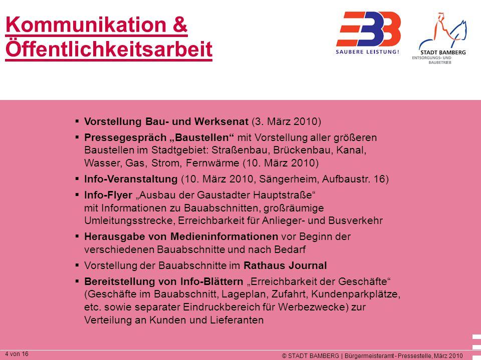 © STADT BAMBERG | Bürgermeisteramt - Pressestelle, März 2010 4 von 16 Kommunikation & Öffentlichkeitsarbeit  Vorstellung Bau- und Werksenat (3.