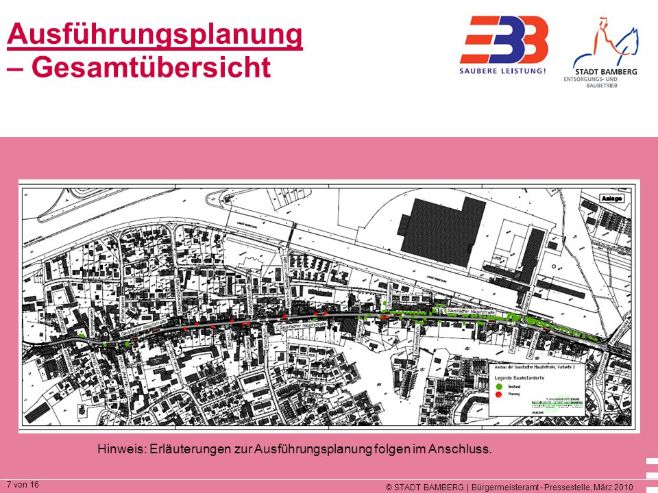 © STADT BAMBERG | Bürgermeisteramt - Pressestelle, März 2010 7 von 16 Ausführungsplanung – Gesamtübersicht Hinweis: Erläuterungen zur Ausführungsplanung folgen im Anschluss.