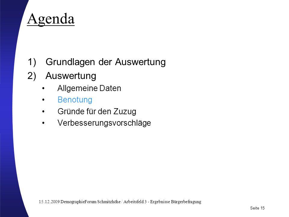 15.12.2009 DemographieForum Schmitzhöhe / Arbeitsfeld 3 - Ergebnisse Bürgerbefragung Seite 15 Subtitle may be used here Agenda 1)Grundlagen der Auswer