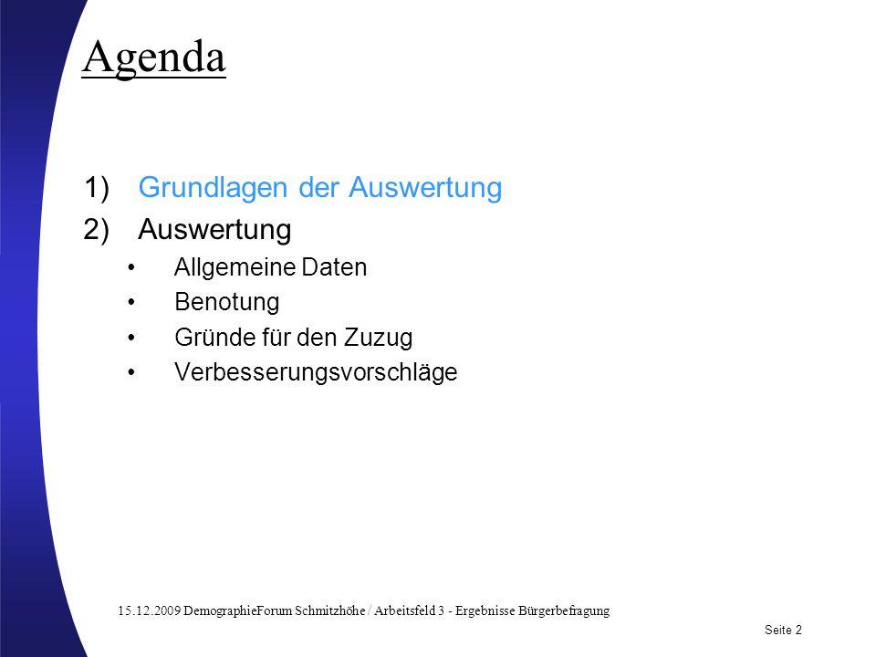 15.12.2009 DemographieForum Schmitzhöhe / Arbeitsfeld 3 - Ergebnisse Bürgerbefragung Seite 2 Subtitle may be used here Agenda 1)Grundlagen der Auswert