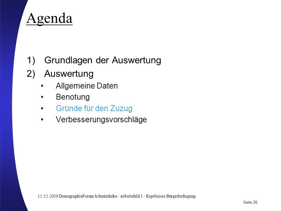 15.12.2009 DemographieForum Schmitzhöhe / Arbeitsfeld 3 - Ergebnisse Bürgerbefragung Seite 26 Subtitle may be used here Agenda 1)Grundlagen der Auswer