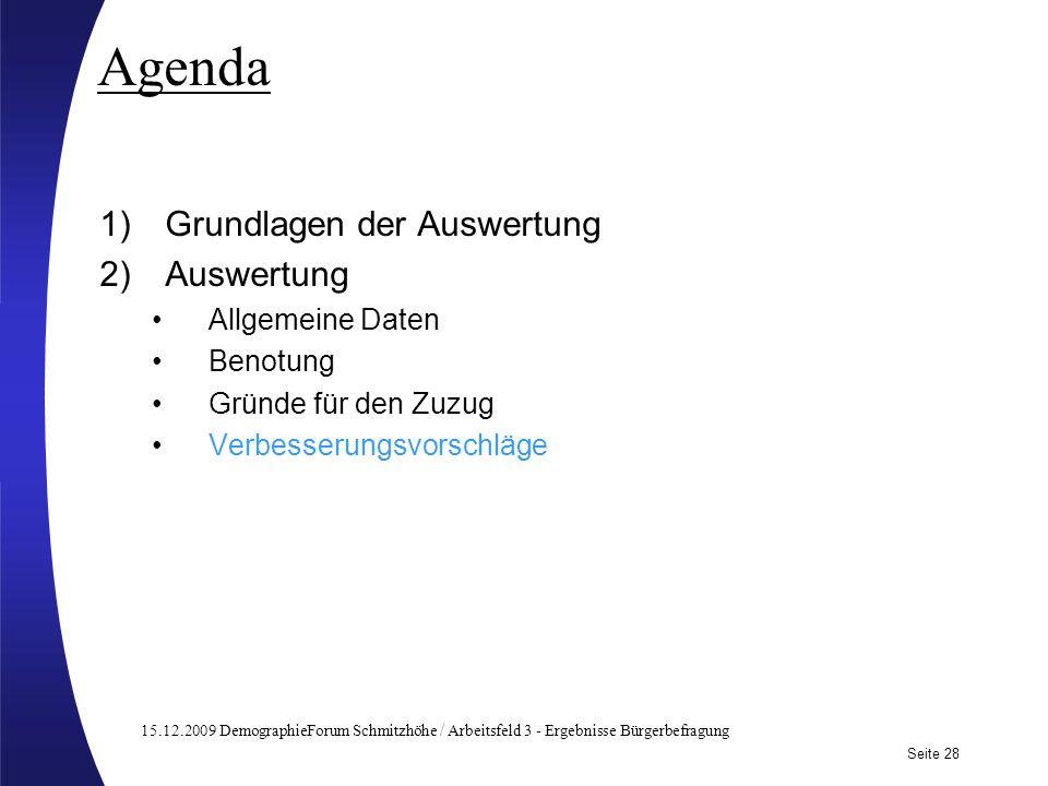 15.12.2009 DemographieForum Schmitzhöhe / Arbeitsfeld 3 - Ergebnisse Bürgerbefragung Seite 28 Subtitle may be used here Agenda 1)Grundlagen der Auswer