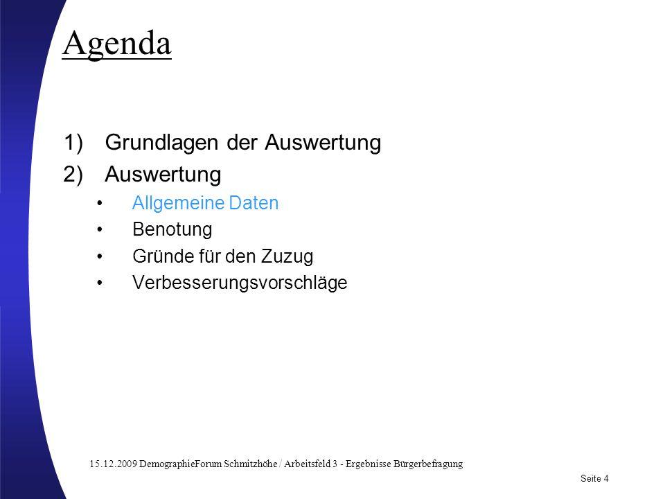 15.12.2009 DemographieForum Schmitzhöhe / Arbeitsfeld 3 - Ergebnisse Bürgerbefragung Seite 4 Subtitle may be used here Agenda 1)Grundlagen der Auswert