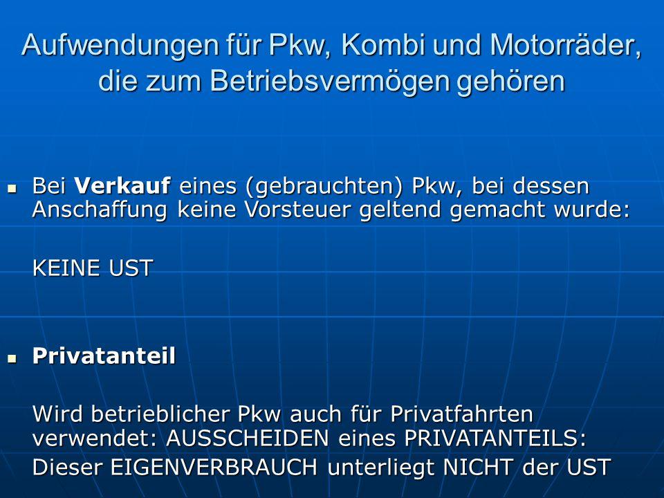 Aufwendungen für Pkw, Kombi und Motorräder, die zum Betriebsvermögen gehören Bei Verkauf eines (gebrauchten) Pkw, bei dessen Anschaffung keine Vorsteu