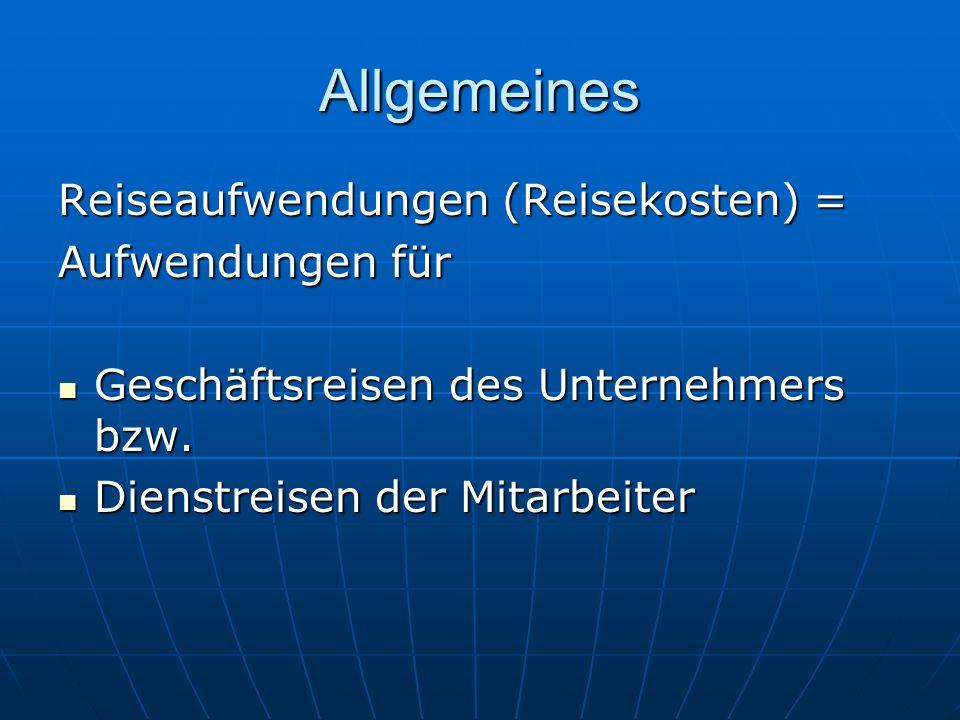 Allgemeines Reise- und Fahrtkosten Fahrtkosten Verpflegungs- und Unterbringungskosten Sonstige Reisekosten (Nebenkosten)