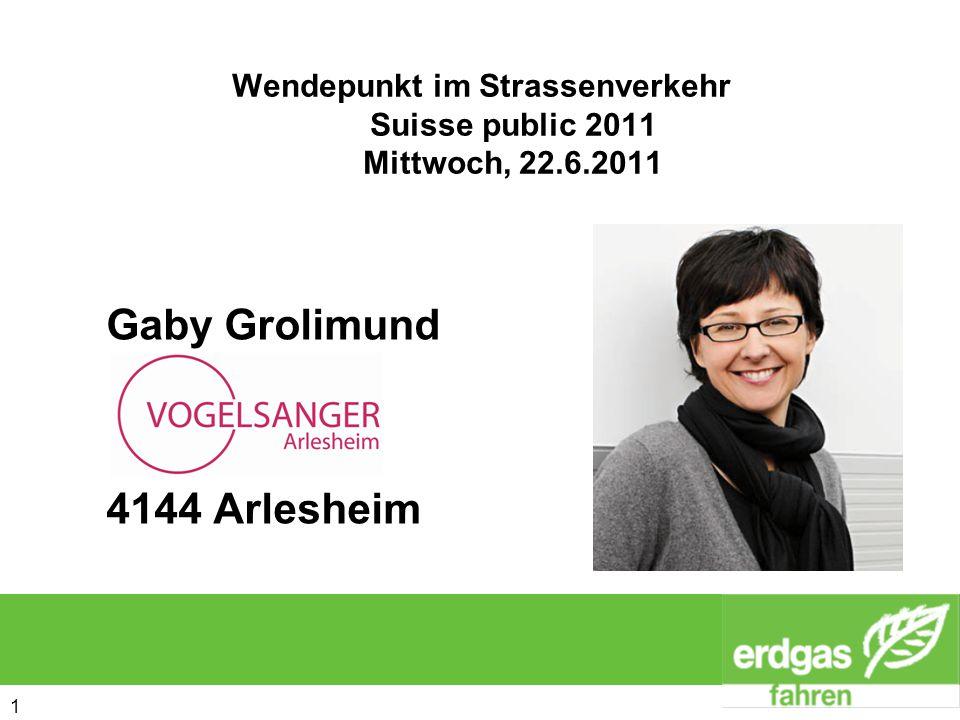 1 1 Wendepunkt im Strassenverkehr Suisse public 2011 Mittwoch, 22.6.2011 Gaby Grolimund 4144 Arlesheim