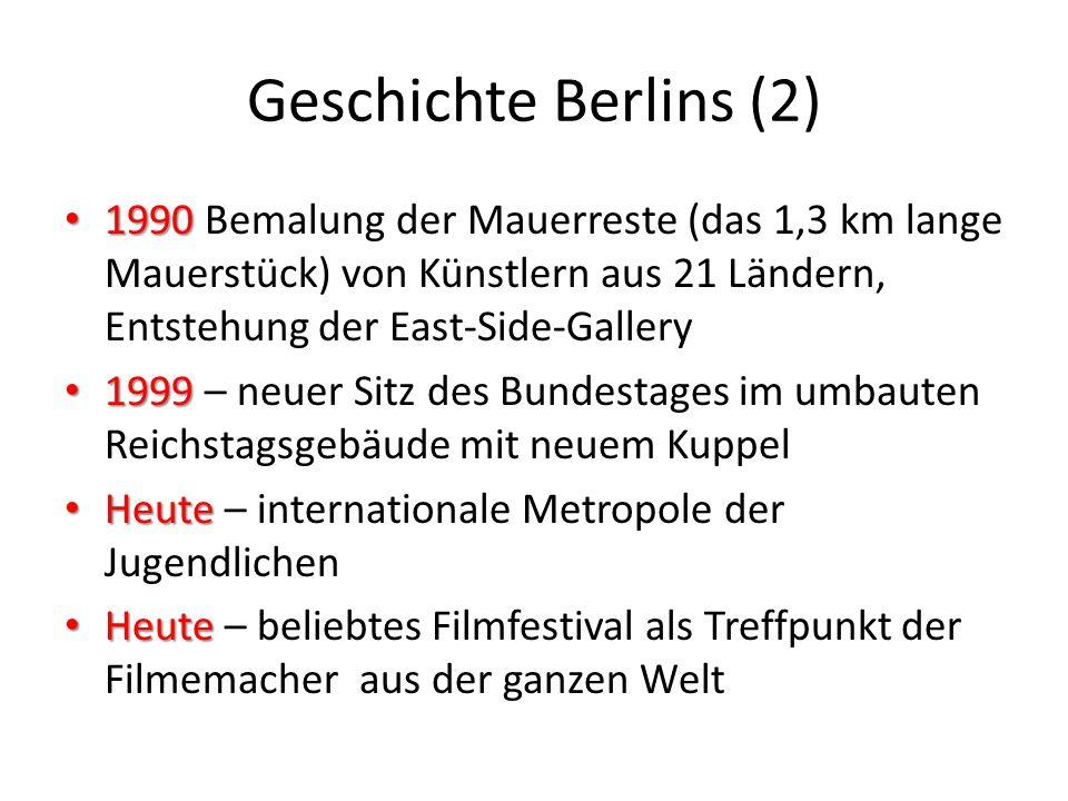 Geschichte Berlins (2) 1990 1990 Bemalung der Mauerreste (das 1,3 km lange Mauerstück) von Künstlern aus 21 Ländern, Entstehung der East-Side-Gallery