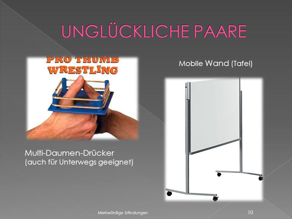 Merkwürdige Erfindungen 10 Multi-Daumen-Drücker (auch für Unterwegs geeignet) Mobile Wand (Tafel)