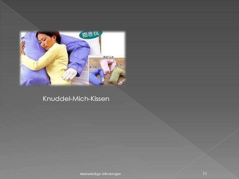 Merkwürdige Erfindungen 11 Knuddel-Mich-Kissen