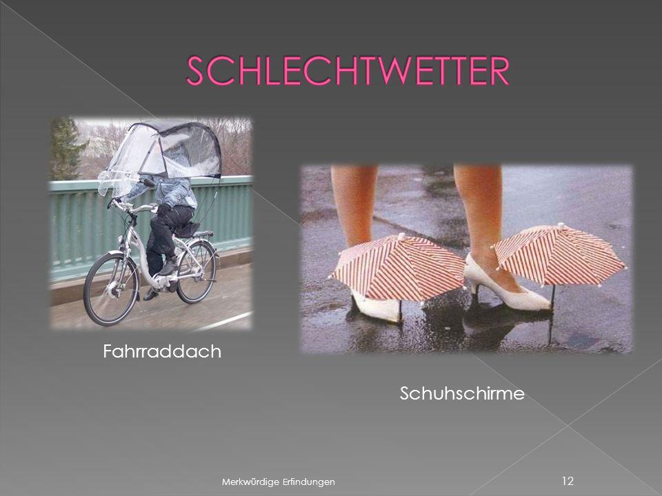 Merkwürdige Erfindungen 12 Fahrraddach Schuhschirme