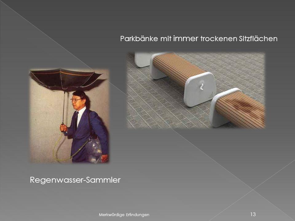 Merkwürdige Erfindungen 13 Regenwasser-Sammler Parkbänke mit immer trockenen Sitzflächen