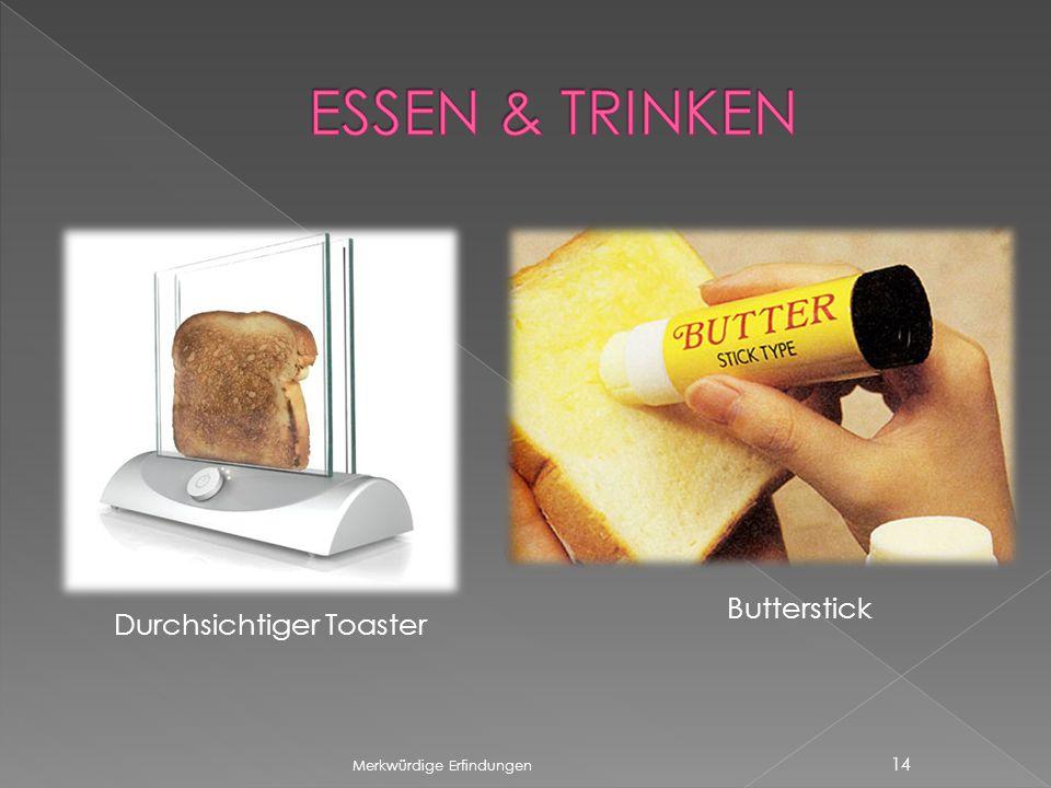 Merkwürdige Erfindungen 14 Durchsichtiger Toaster Butterstick