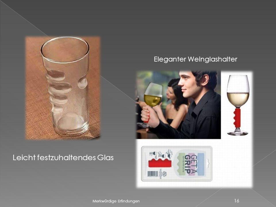 Merkwürdige Erfindungen 16 Leicht festzuhaltendes Glas Eleganter Weinglashalter