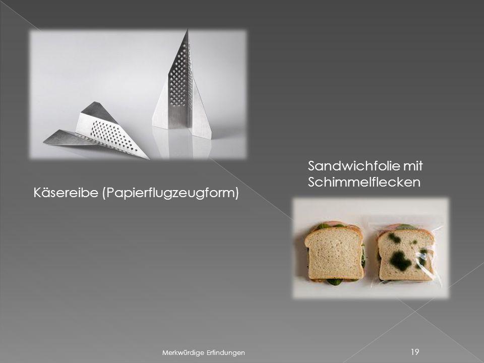 Merkwürdige Erfindungen 19 Käsereibe (Papierflugzeugform) Sandwichfolie mit Schimmelflecken