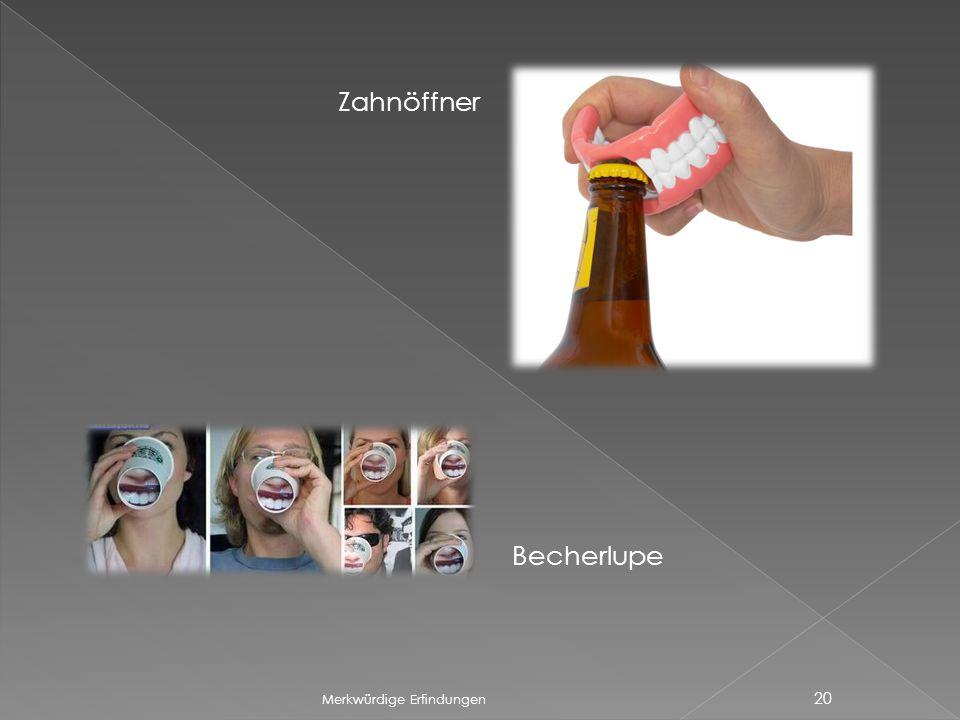 Merkwürdige Erfindungen 20 Zahnöffner Becherlupe