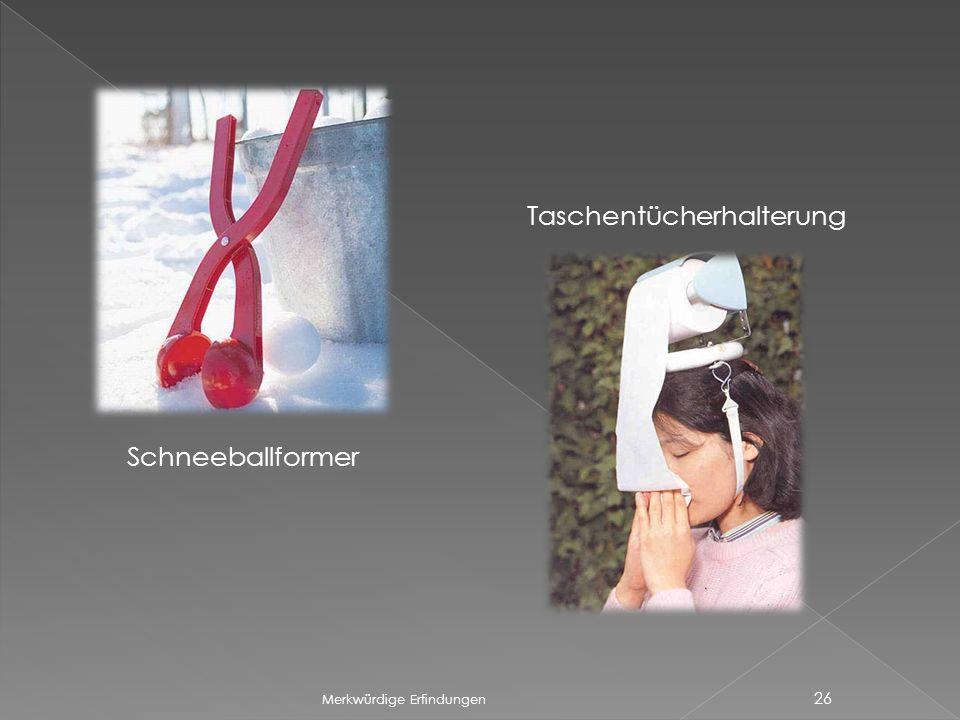 Merkwürdige Erfindungen 26 Schneeballformer Taschentücherhalterung