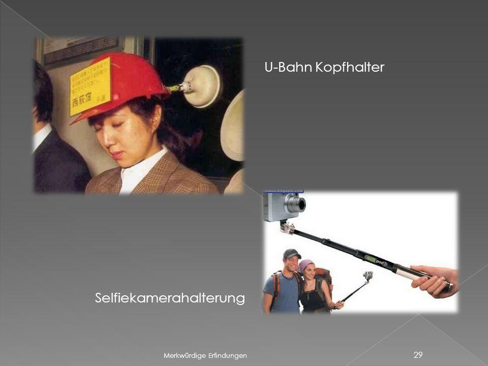 Merkwürdige Erfindungen 29 U-Bahn Kopfhalter Selfiekamerahalterung