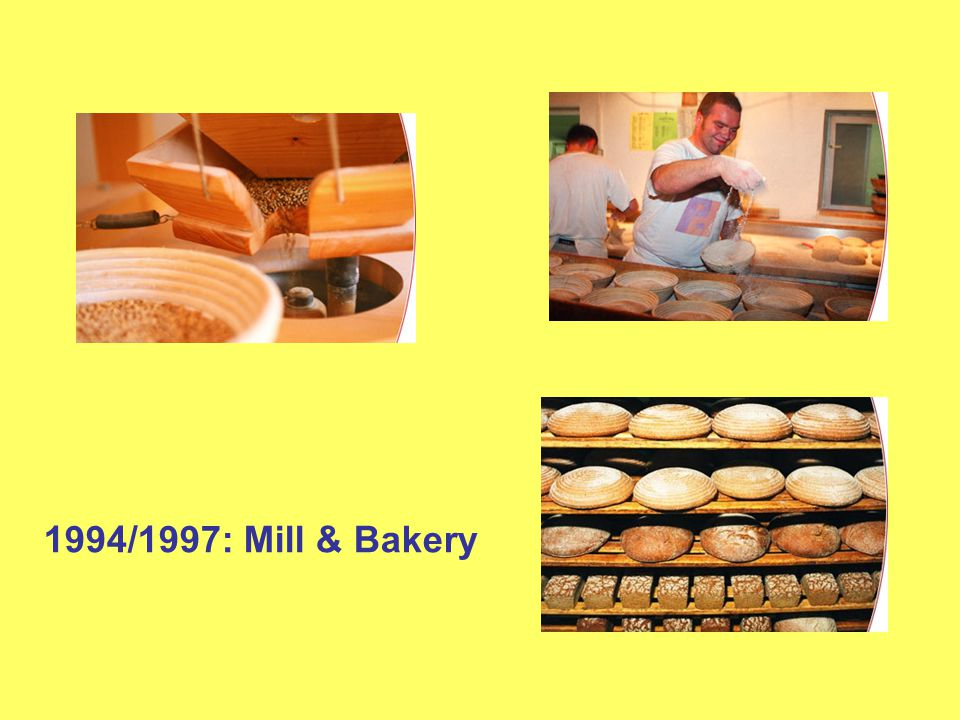 1994/1997: Mill & Bakery