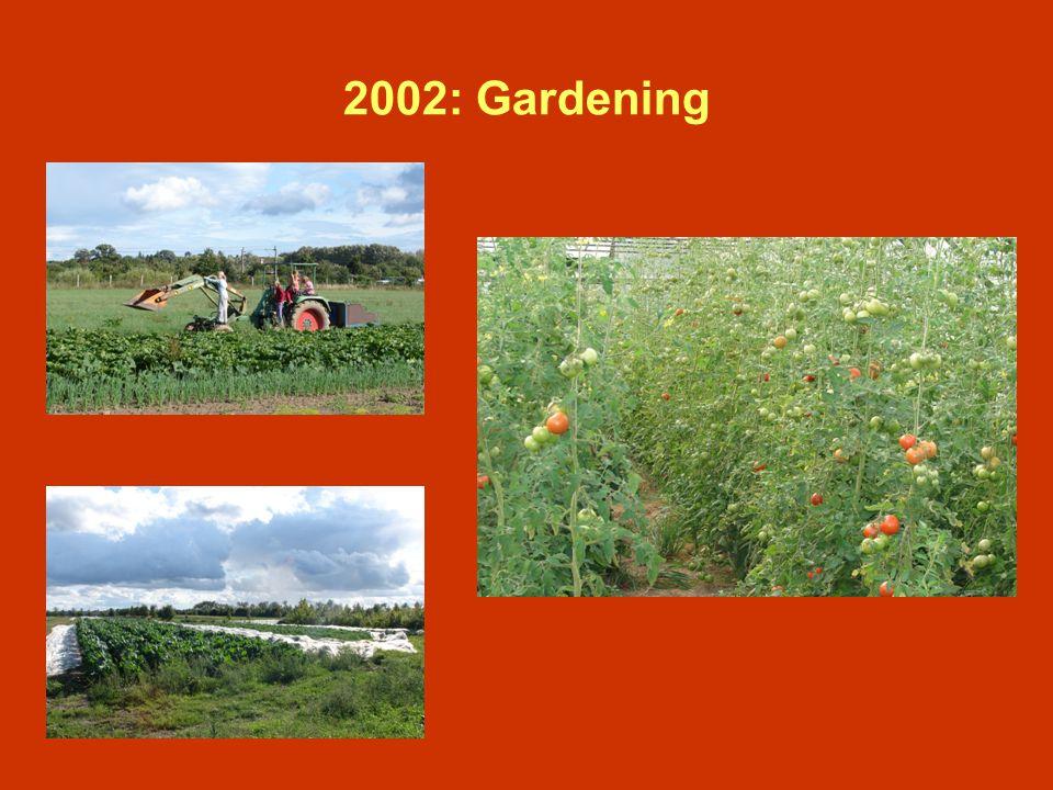 2002: Gardening