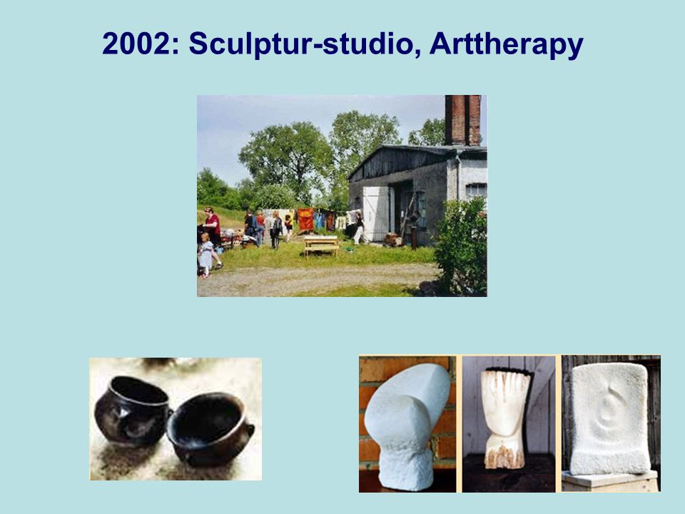 2002: Sculptur-studio, Arttherapy