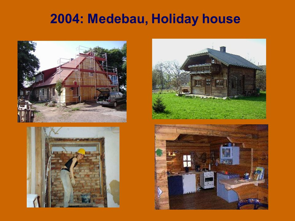 2004: Medebau, Holiday house
