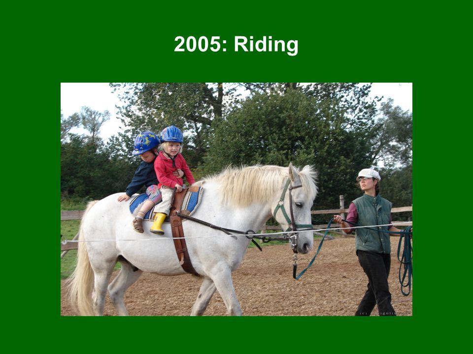 2005: Riding