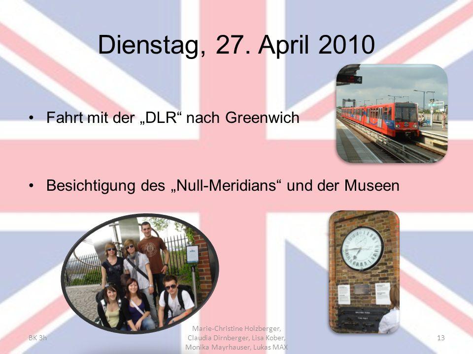"""Dienstag, 27. April 2010 Fahrt mit der """"DLR"""" nach Greenwich Besichtigung des """"Null-Meridians"""" und der Museen BK 3h Marie-Christine Holzberger, Claudia"""
