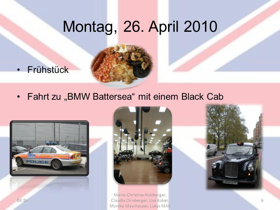 "Montag, 26. April 2010 Frühstück Fahrt zu ""BMW Battersea"" mit einem Black Cab BK 3h Marie-Christine Holzberger, Claudia Dirnberger, Lisa Kober, Monika"