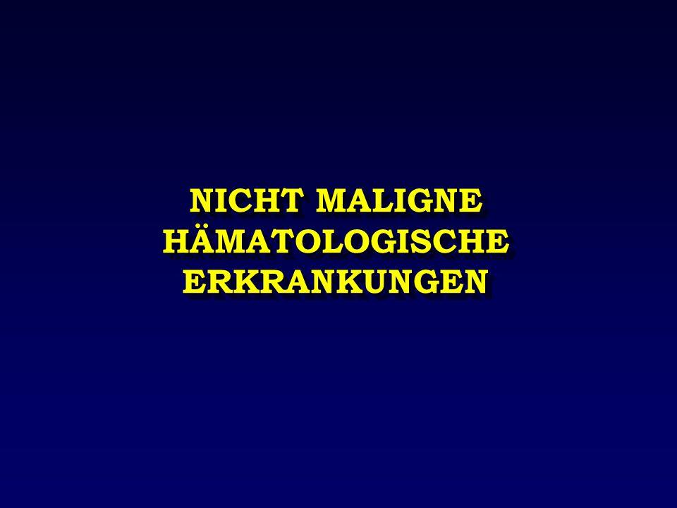 NICHT MALIGNE HÄMATOLOGISCHE ERKRANKUNGEN