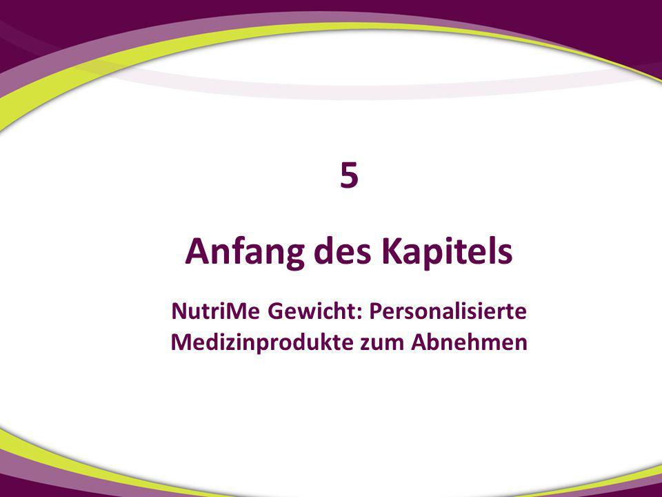 Anfang des Kapitels NutriMe Gewicht: Personalisierte Medizinprodukte zum Abnehmen 5